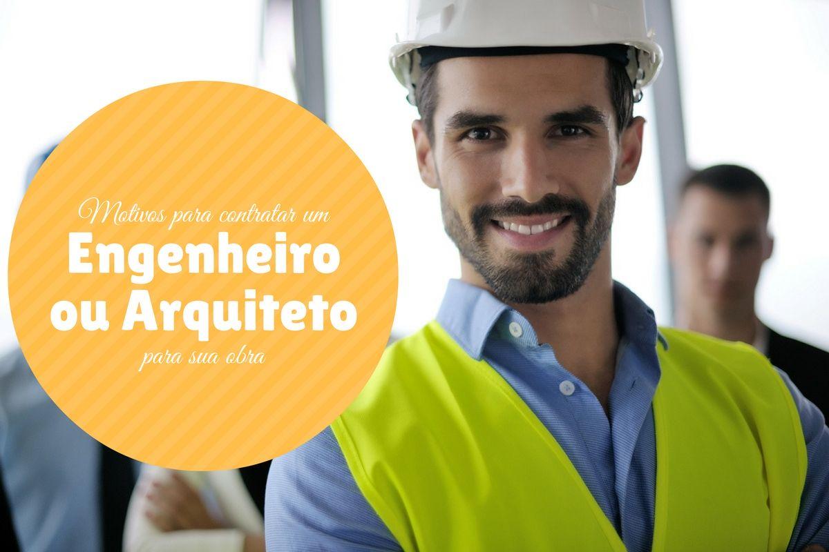 acompanhamento de engenheiro obra contratar arquiteto