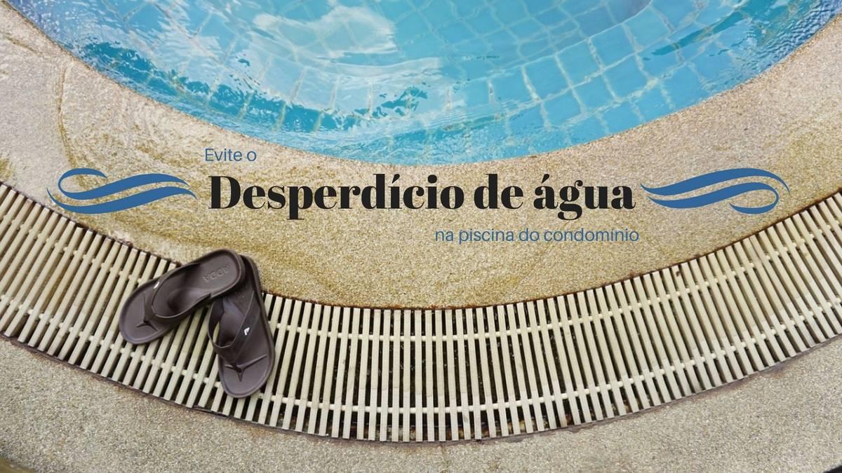 não desperdicar água na piscina vazamento infiltração