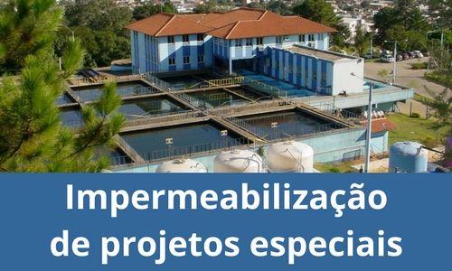 Impermeabilização de projetos especiais