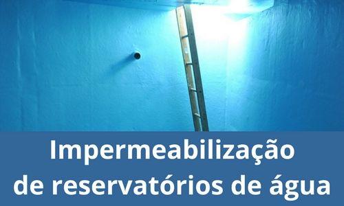 Impermeabilização de reservatórios de água
