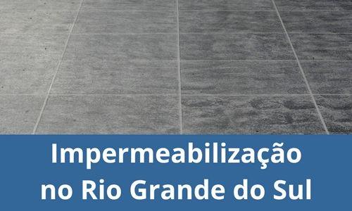 Impermeabilização no Rio Grande do Sul RS
